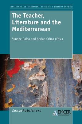 The Teacher, Literature and the Mediterranean - Galea, Simone, and Grima, Adrian