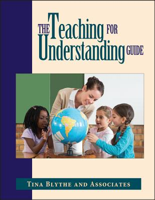 The Teaching for Understanding Guide - Blythe, Tina