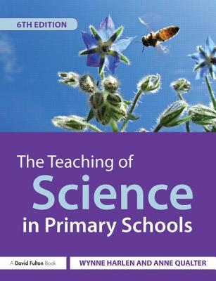 The Teaching of Science in Primary Schools - Harlen, Wynne, Dr.