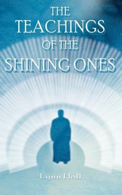 The Teachings of the Shining Ones - Hall, Lynn