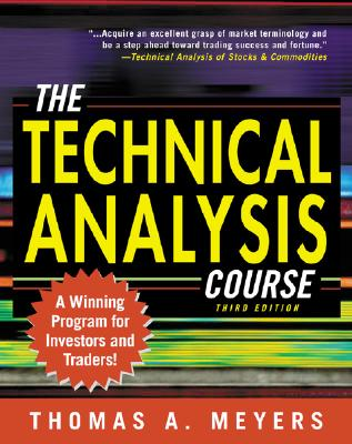 The Technical Analysis Course - Meyers, Thomas A