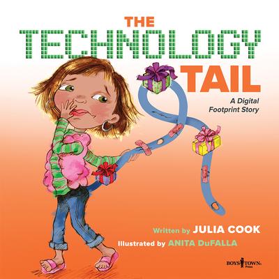 The Technology Tail: A Digital Footprint Story - Cook, Julia, and DuFalla, Anita