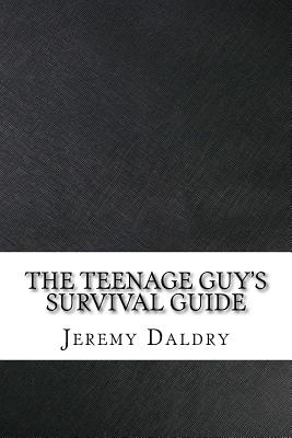 The Teenage Guy's Survival Guide - Daldry, Jeremy