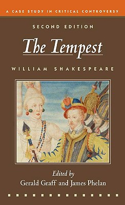 The Tempest: A Case Study in Critical Controversy - Shakespeare, William, and Phelan, James, and Graff, Gerald (Editor)