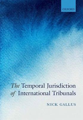 The Temporal Jurisdiction of International Tribunals - Gallus, Nick