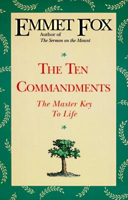 The Ten Commandments - Fox, Emmet, and Vogel, Stewart, Rabbi