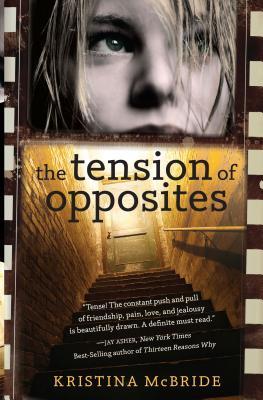 The Tension of Opposites - McBride, Kristina