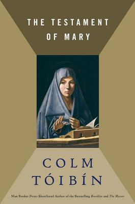 The Testament of Mary - Toibin, Colm