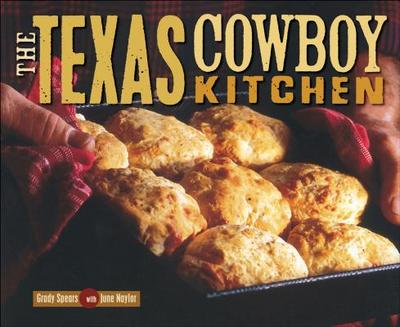 The Texas Cowboy Kitchen - Spears, Grady, and Smith, Erwin Evans (Photographer), and Lauer, Ralph (Photographer)