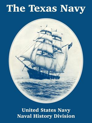 The Texas Navy - United States Navy, and Naval History Division