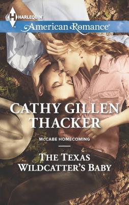 The Texas Wildcatter's Baby - Thacker, Cathy Gillen