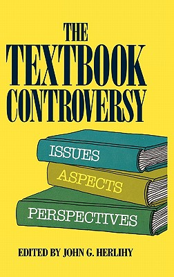 The Textbook Controversy: Issues, Aspects and Perspectives - Herlihy, John G