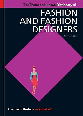 The Thames & Hudson Dictionary of Fashion and Fashion Designers - Callan, Georgina O'Hara, and Glover, Cat