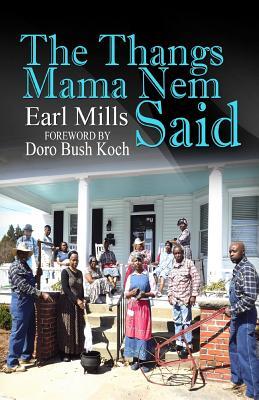 The Thangs Mama Nem Said - Mills, Earl