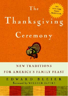 The Thanksgiving Ceremony: New Traditions for America's Family Feast -