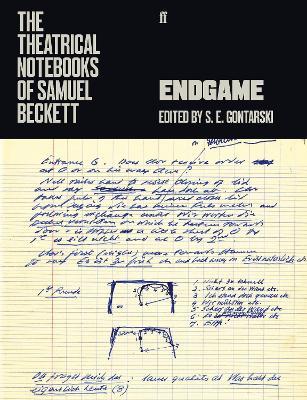 The Theatrical Notebooks of Samuel Beckett: Endgame - Beckett, Samuel, and Gontarski, Stanley, Professor (Editor)