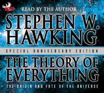 The Theory of Everything: The Origin and Fate of the Universe - Hawking, Stephen (Read by)