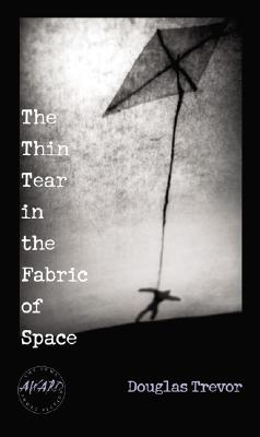 The Thin Tear in the Fabric of Space - Trevor, Douglas