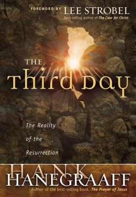 The Third Day - Hanegraaff, Hank, and Mottesi, Alberto, and Thomas Nelson Publishers