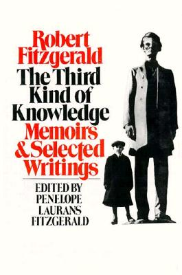 The Third Kind of Knowledge: Selected Writings - Fitzgerald, Penelope Laurans (Editor), and Fitzgerald, Robert