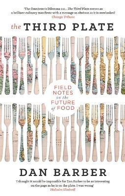 The Third Plate: Field Notes on the Future of Food - Barber, Dan