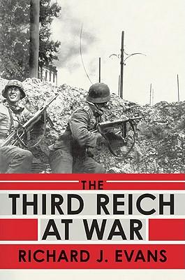 The Third Reich at War - Evans, Richard J