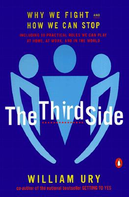 The Third Side: Why We Fight and How We Can Stop - Ury, William L