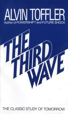 The Third Wave: The Classic Study of Tomorrow - Toffler, Alvin