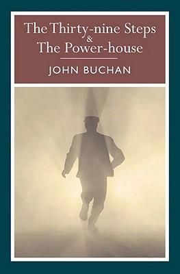 The Thirty-Nine Steps & the Power-House - Buchan, John