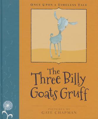 The Three Billy Goats Gruff: Little Hare Books - Chapman, Gaye (Illustrator)