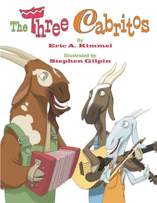 The Three Cabritos - Kimmel, Eric A