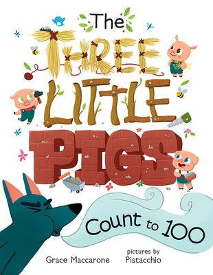 The Three Little Pigs Count to 100 - Maccarone, Grace