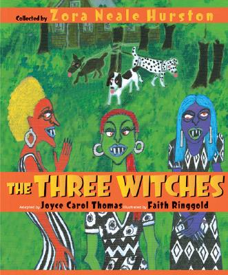 The Three Witches - Hurston, Zora Neale, and Thomas, Joyce Carol