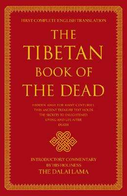 The Tibetan Book of the Dead: First Complete Translation - Dorje, Gyurme (Translated by), and Coleman, Graham (Editor), and Jinpa, Thupten (Editor)