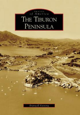 The Tiburon Peninsula - Fanning, Branwell