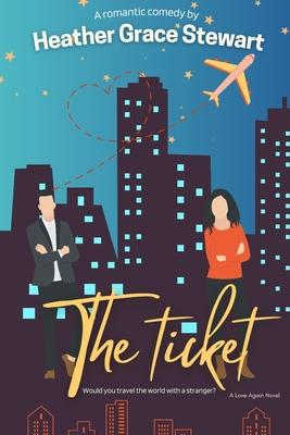 The Ticket - Grace Stewart, Heather