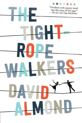 The Tightrope Walkers - Almond, David