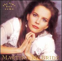 The Time Has Come - Martina McBride