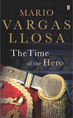 The Time of the Hero - Vargas Llosa, Mario