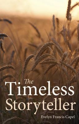 The Timeless Storyteller - Capel, Evelyn Francis