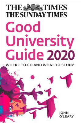 The Times Good University Guide 2020: Where to Go and What to Study - O'Leary, John, and Times Books