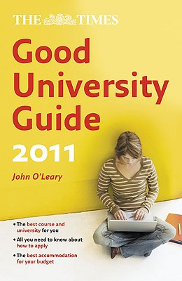 The Times Good University Guide - O'Leary, John, and Kennedy, Patrick, and Horseman, Nicki