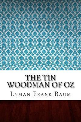 The Tin Woodman of Oz - Baum, Lyman Frank