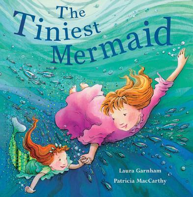 The Tiniest Mermaid - Garnham, Laura