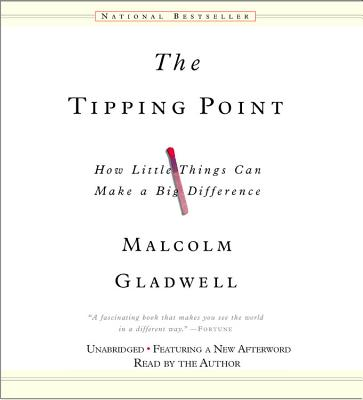 The Tipping Point: How Little Things Can Make a Big Difference - Gladwell, Malcolm, and Author (Read by)