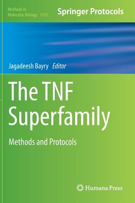 The Tnf Superfamily: Methods and Protocols - Bayry, Jagadeesh (Editor), and Jagadeesh, Bayry (Editor)