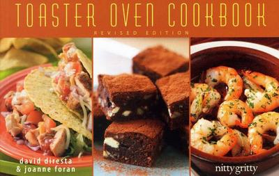 The Toaster Oven Cookbook - DiResta, David, and Foran, Joanne