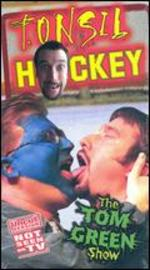 The Tom Green Show: Tonsil Hockey