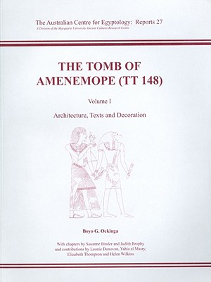 The Tomb of Amenemope at Thebes (TT 148) Volume 1 - Ockinga, Boyo G., and Binder, Susanne, and Brophy, J.