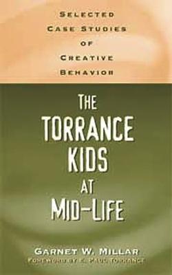 The Torrance Kids at Mid-Life: Selected Case Studies of Creative Behavior - Millar, Garnet